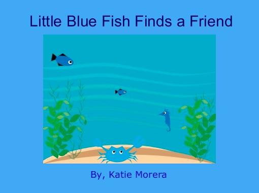 Little blue fish finds a friend free books children for Blue fish book