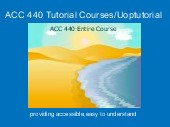 ACC 440 Tutorial Courses/Uoptutorial