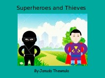 Superheroes and Thieves