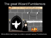 The great Wizard Fumblemore