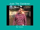 Juan The Gardener