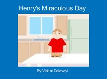 Henry's Miraculous Day