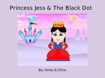 Princess Jess & The Black Dot