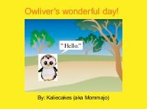 Owliver's wonderful day!