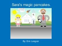 Sara's magic pancakes.