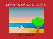 SHORT & SMALL STORIES