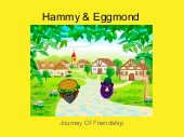 Hammy & Eggmond