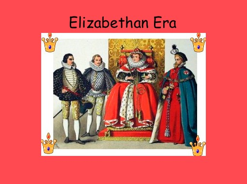 What type of entertainment did the people in the Elizabethan age have?