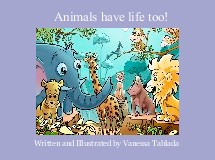 Animals have life too!