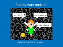 if keely was mature