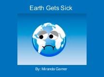 Earth Gets Sick