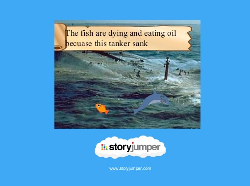 Oil pollution storybook of story 39 z free books for Fish oil for toddlers speech delay