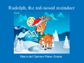 Rudolph, the red-nosed reeindeer
