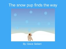 The snow pup finds the way