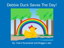 Debbie Duck Saves The Day!