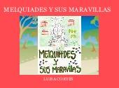 MELQUIADES Y SUS MARAVILLAS