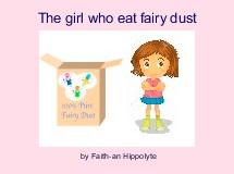 The girl who eat fairy dust