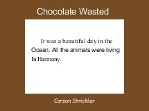 Chocolate Wasted