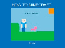 HOW TO MINECRAFT