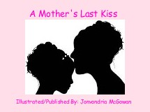 A Mother's Last Kiss