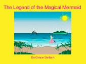 The Legend of the Magical Mermaid
