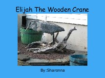 Elijah The Wooden Crane