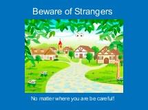 Beware of Strangers