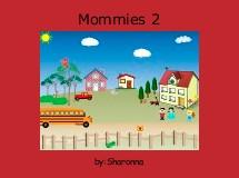 Mommies 2