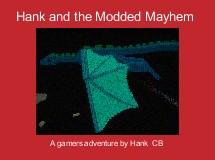 Hank and the Modded Mayhem