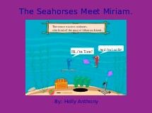 The Seahorses Meet Miriam.