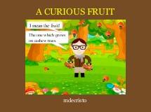 A CURIOUS FRUIT