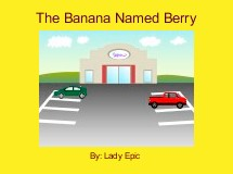 The Banana Named Berry