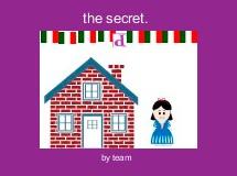 the secret.