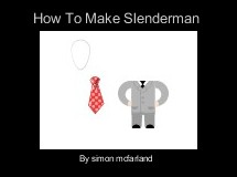How To Make Slenderman