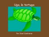 Uga, la tortuga