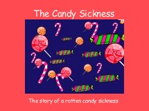 The Candy Sickness