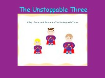 The Unstoppable Three