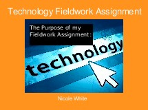Technology Fieldwork Assignment