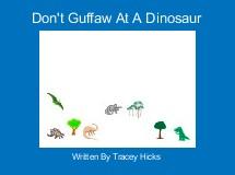 Don't Guffaw At A Dinosaur