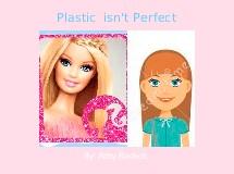 Plastic  isn't Perfect