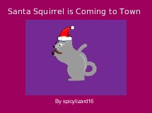 Santa Squirrel is Coming to Town
