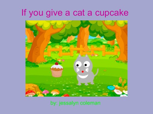 If You Give A Cat A Cupcake Free Books Children 39 S
