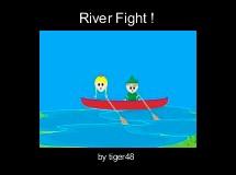 River Fight !
