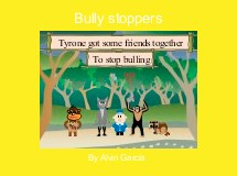 Bully stoppers