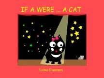 IF A WERE ... A CAT