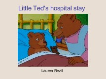 Little Ted's hospital stay