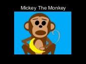 Mickey The Monkey