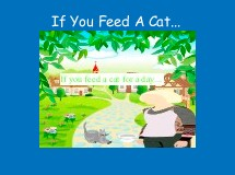 If You Feed A Cat...