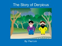 The Story of Derpious
