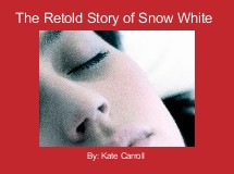 The Retold Story of Snow White